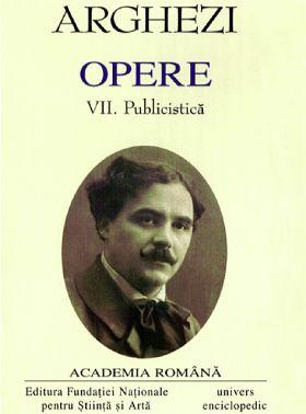 Arghezi. Opere VII, Publicistica (1931-iunie 1933)