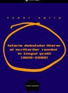 Istoria debutului literar al scriitorilor romani in timpul scolii (1820-2000)