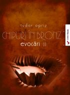 Chipuri in bronz. Evocari I