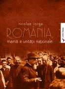 Romania, mama a unitatii nationale