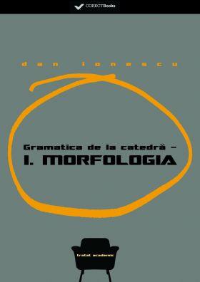 Gramatica de la catedra - I. Morfologia