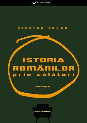 Istoria romanilor prin calatori vol.II