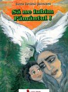 Sa ne iubim Pamantul!