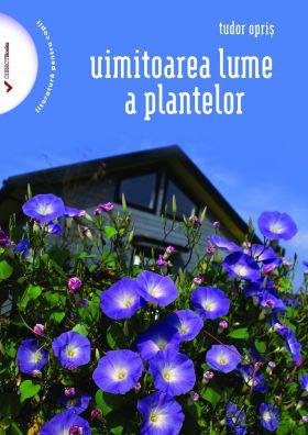 Uimitoarea lume a plantelor