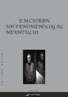 E.M.Cioran, un fenomenolog al neantului