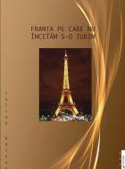 Franta pe care nu incetam sa o iubim