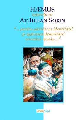Interviu cu avocatul Iulian Sorin - ...pentru pastrarea identitatii si apararea demnitatii evreului roman...