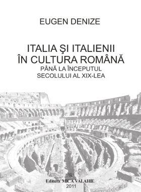 Italia si italienii in cultura romana pana la inceputul secolului al XIX-lea