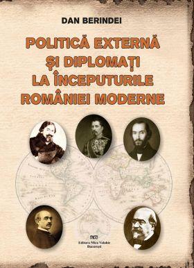 Politica externa si diplomatia la inceputurile romaniei moderne