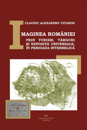 Imaginea Romaniei prin turism, targuri si expozitii universale, in perioada interbelica