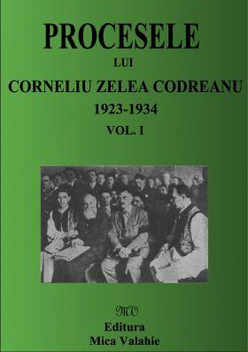 Procesele lui Corneliu Z. Codreanu (1923-1934) Vol. I