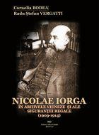 Nicolae Iorga in arhivele vieneze ale sigurantei regale (1903-1914)