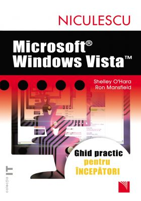Microsoft Windows Vista. Ghid practic pentru incepatori