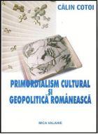 Primordialismul cultural si geopolitica romaneasca