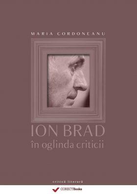 Ion Brad in oglinda criticii