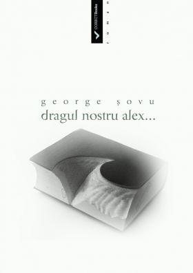 Dragul nostru Alex...
