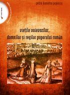 Vietile voievozilor, domnilor si regilor poporului roman