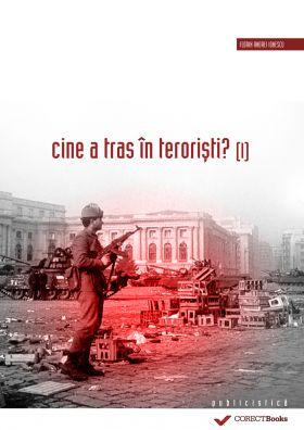 Cine a tras in teroristi? (I)