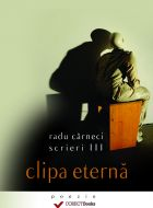 Scrieri vol.III. Clipa eterna