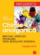 Chimie anorganica - Breviar, exercitii, probleme, teste rezolvate integral, clasele VII-IX