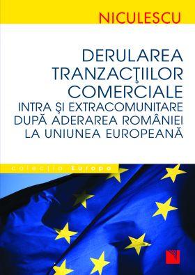 Derularea tranzactiilor comerciale - intra si extracomunitare dupa aderarea Romaniei la Uniunea Europeana