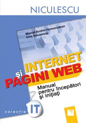 Internet si pagini Web (Manual pentru incepatori si initiati)
