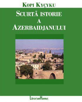 Scurtă istorie a Azerbaidjanului