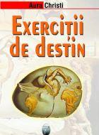 Exercitii de destin