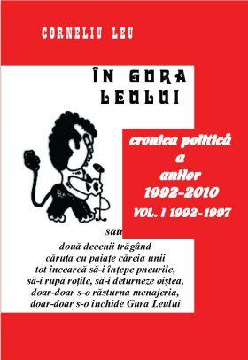 In gura leului. Cronica politica a anilor 1992-2010, Vol I 1992-1997