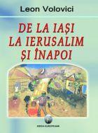 De la Iasi la Ierusalim si inapoi