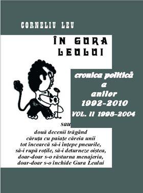 In gura leului. Cronica politica a anilor 1992-2010, Vol. II 1998-2004