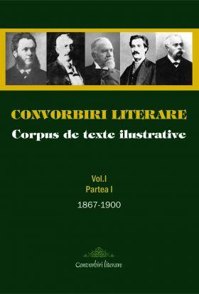 Convorbiri literare - Corpus de texte ilustrative (vol. I partea I)