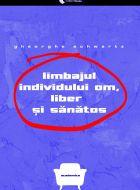 Limbajul individului om, liber şi sănătos