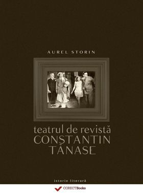 "Teatrul de revista ""Constantin Tanase"" 1919-2000"