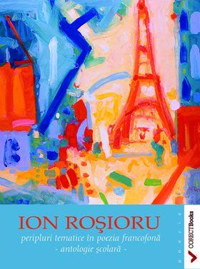 Peripluri tematice in poezia francofona. Antologie scolara