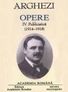 Arghezi. Opere IV, Publicistica (1914-1918)