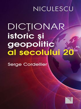 Dictionar istoric si geopolitic al secolului XX