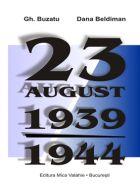 23 august 1939-1944. Romania si proba bumerangului