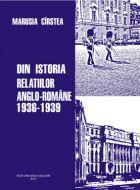 Din istoria relatiilor anglo-romane (1936-1939)