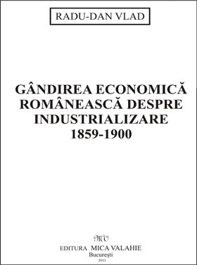 Gandirea economica romaneasca despre industrializare 1859-1900