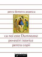 Cu noi este Dumnezeu: povestiri istorice pentru copii