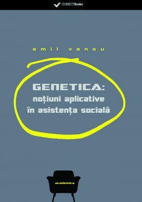Genetica. Notiuni aplicative in asitenta sociala