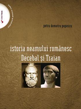 Istoria neamului romanesc - Decebal si Traian