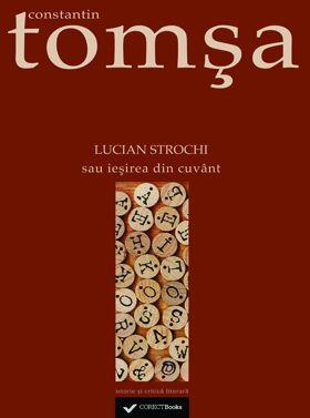 Lucian Strochi sau iesirea din cuvant