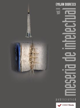 Meseria de intelectual vol. II