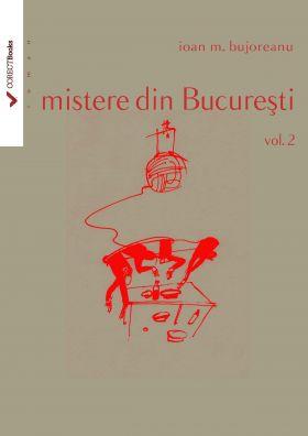 Mistere din Bucuresti vol. II