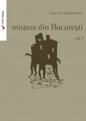 Mistere din Bucuresti vol. I