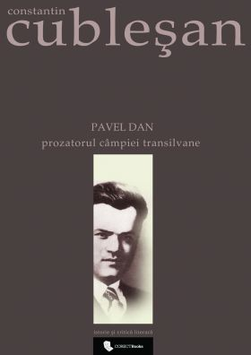 Pavel Dan. Prozatorul campiei transilvane