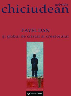 Pavel Dan si globul de cristal al creatorului