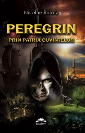 Peregrin prin patria cuvintelor